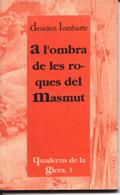 O!bra, sombra, roques del Masmut, Penarroija, Peñarroya